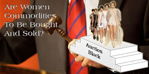 Are Women Commodities to be Bought and Sold?