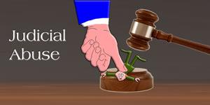 Judicial Abuse